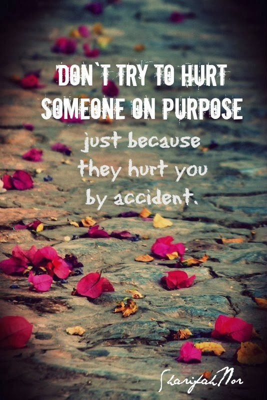 Hurting Someone On Purpose Quote 1 Picture Quote #1