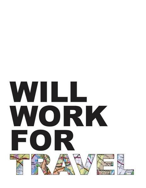Will work for travel Picture Quote #1