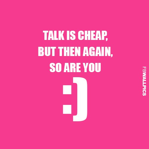 Talk Is Cheap Quote 4 Picture Quote #1