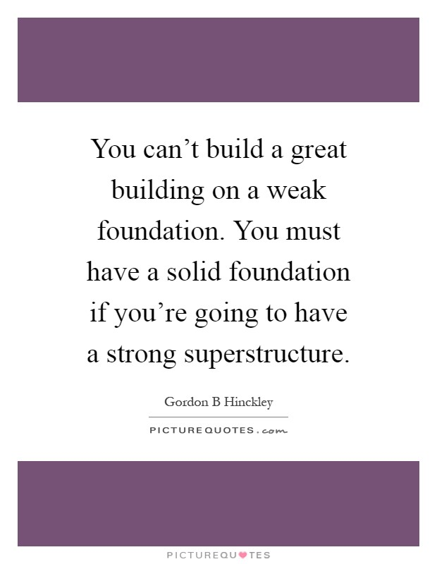 Solid Foundation Quotes & Sayings | Solid Foundation Picture Quotes