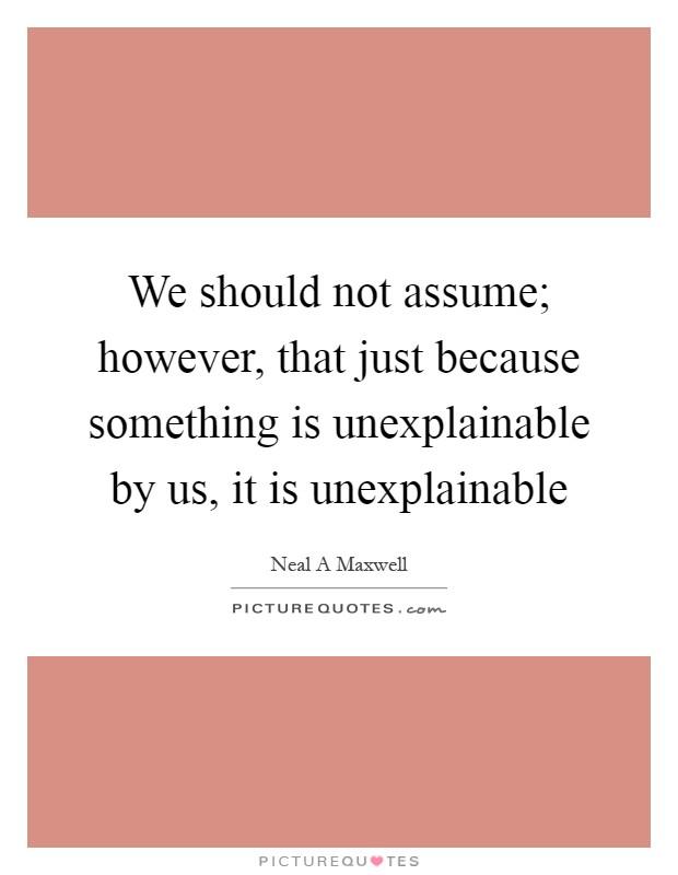 Unexplainable Quotes & Sayings   Unexplainable Picture Quotes