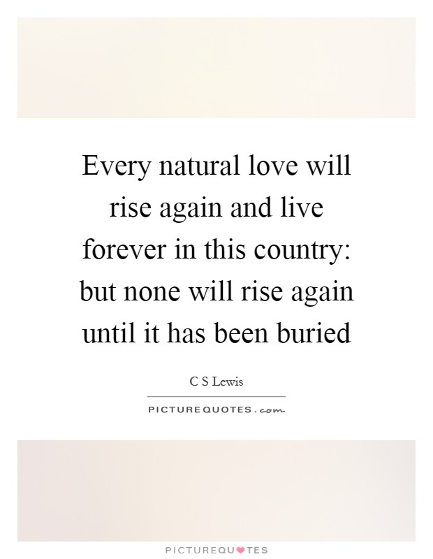 Every Natural Love Will Rise Again And Live Forever In This Country: But  None Will