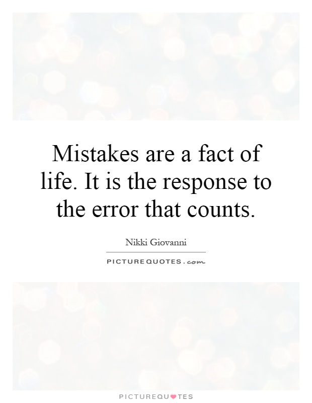 Mistakes are a fact of life. It is the response to the error that counts Picture Quote #1