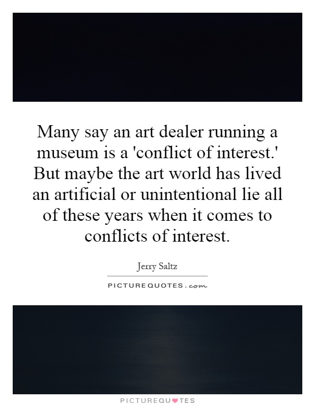 Conflict of Interest Quotes a 'conflict of Interest