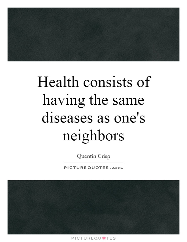 Health consists of having the same diseases as one's neighbors Picture Quote #1