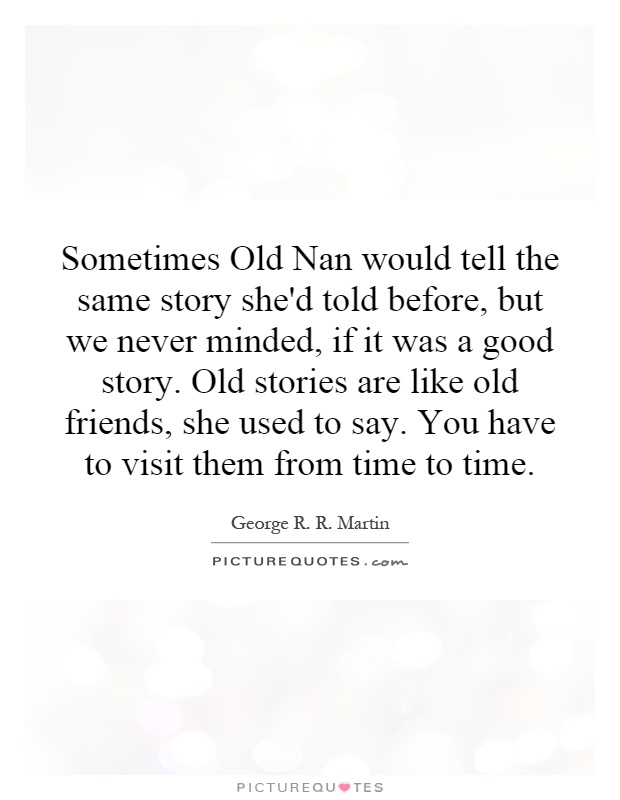 Nan Quotes Nan Sayings Nan Picture Quotes