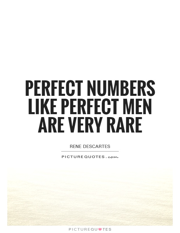 Perfect numbers like perfect men are very rare Picture Quote #1