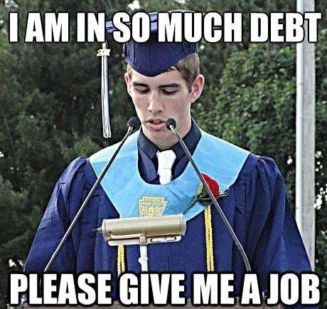 I am in so much debt, please give me a job Picture Quote #1