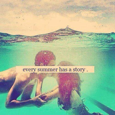 Every summer has a story Picture Quote #1
