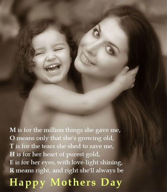 M is for the million things she gave me. O means only that she's growing old, T is for the tears she shed to save me, H is for her heart of purest gold, E is for her eyes, with love light shining, R means right and right she'll always be. Happy mothers day Picture Quote #1