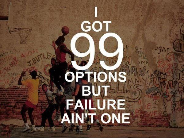 I got 99 options but failure ain't one Picture Quote #1