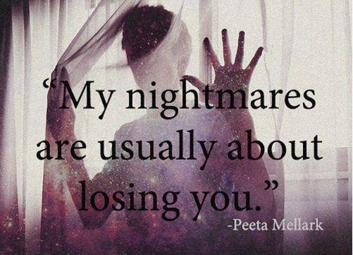 Mu nightmares are usually about losing you Picture Quote #1