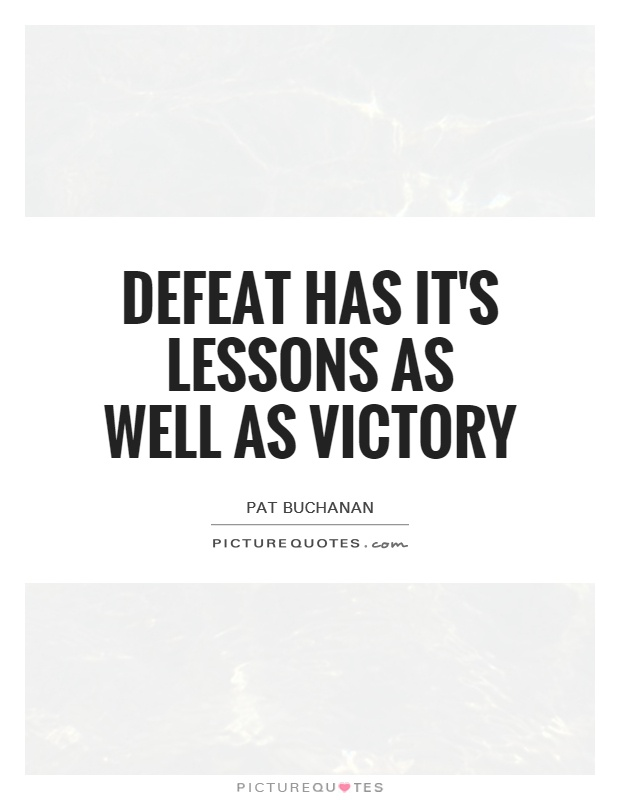 Defeat has it's lessons as well as victory Picture Quote #1