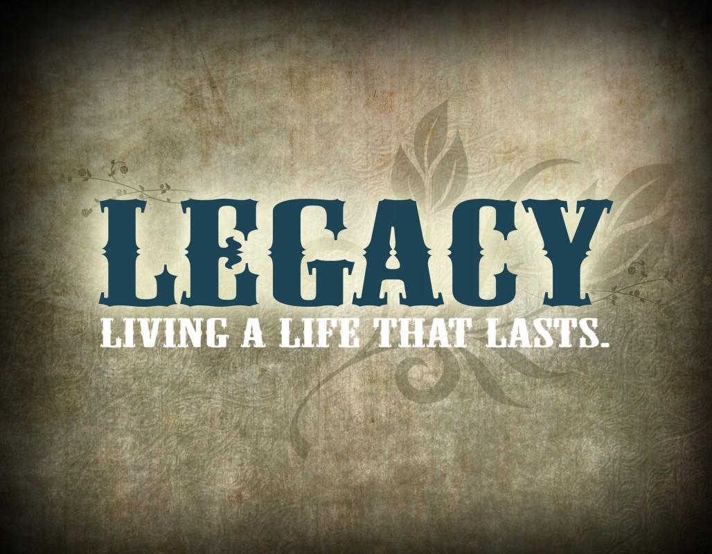 Legacy Quote 6 Picture Quote #1