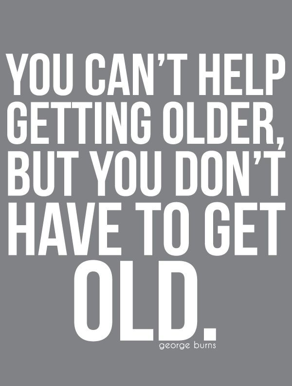 Getting Old Quote 5 Picture Quote #1