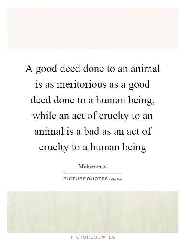 a good deed creates a good Entire world by eveningit would follow that everyone who passes a good deed on to others creates connected by their good deeds.