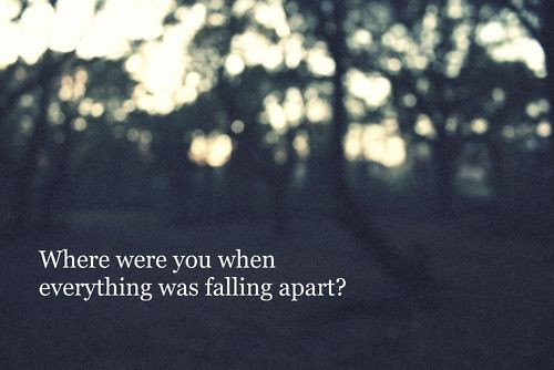Falling Apart Quote 1 Picture Quote #1
