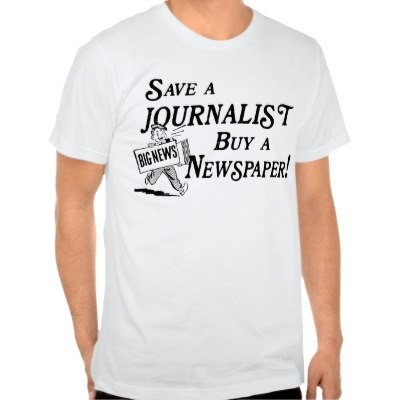 Journalism Quote For T Shirts 1 Picture Quote #1