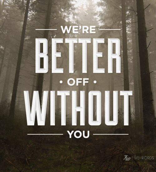 Better Off Without You Quote 1 Picture Quote #1