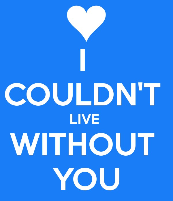 Couldnt Live Without You Quote 1 Picture Quote #1
