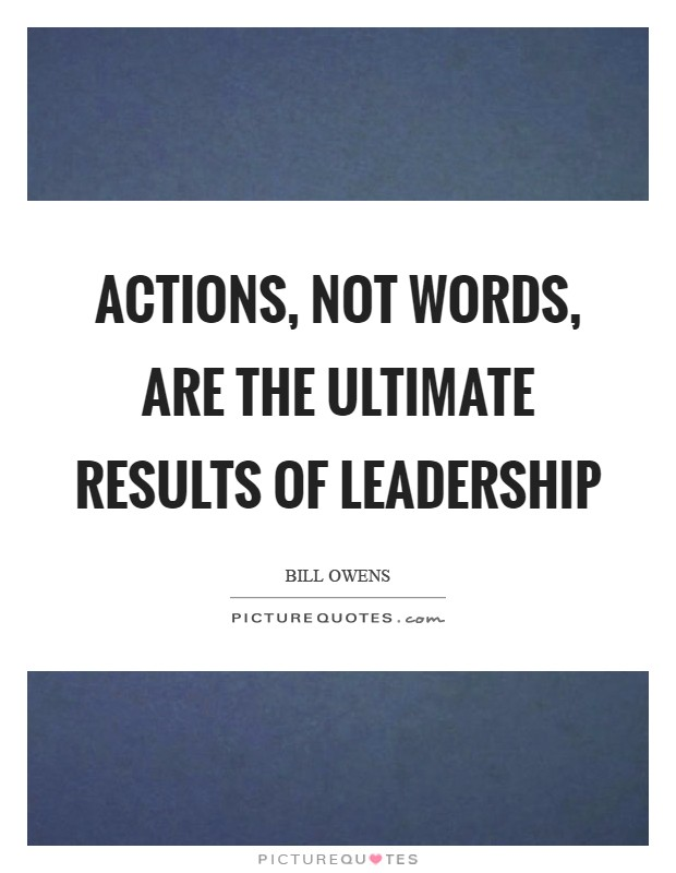 Actions, not words, are the ultimate results of leadership Picture Quote #1
