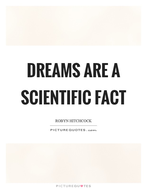 Dreams are a scientific fact Picture Quote #1