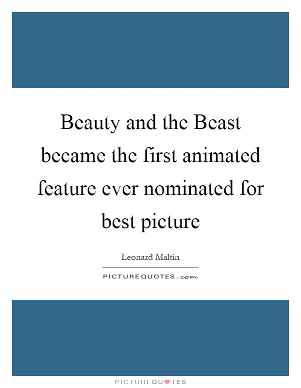 Beauty and the Beast became the first animated feature ever nominated for best picture Picture Quote #1