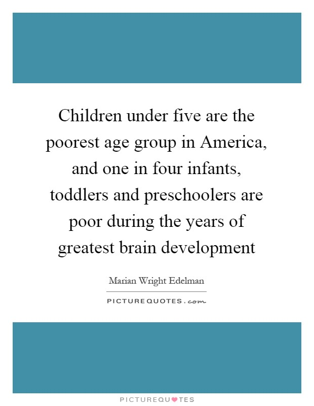 Americas Poorest Toddlers Are Being >> Children Under Five Are The Poorest Age Group In America