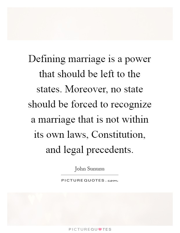 "defining marriage A prime example is the attempt to change the definition of marriage to include same-sex unions simply calling such relationships ""gay marriages,"" many believe, will actually make them marriages such reasoning, however, is as flawed as thinking that changing tail to leg changes the function of the appendage."