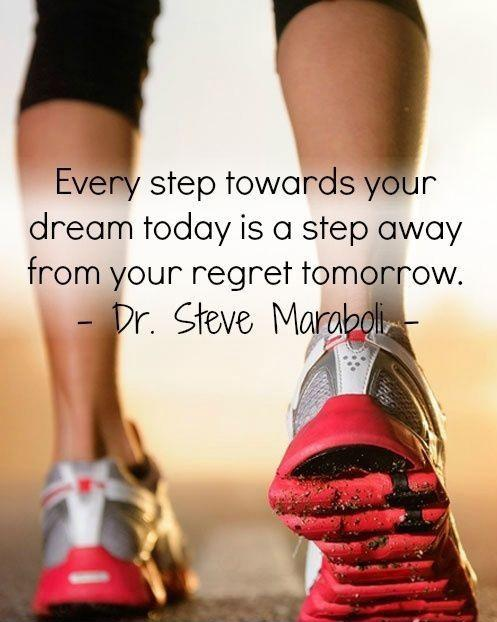 Every step towards your dream today is a step away from your regret tomorrow Picture Quote #1