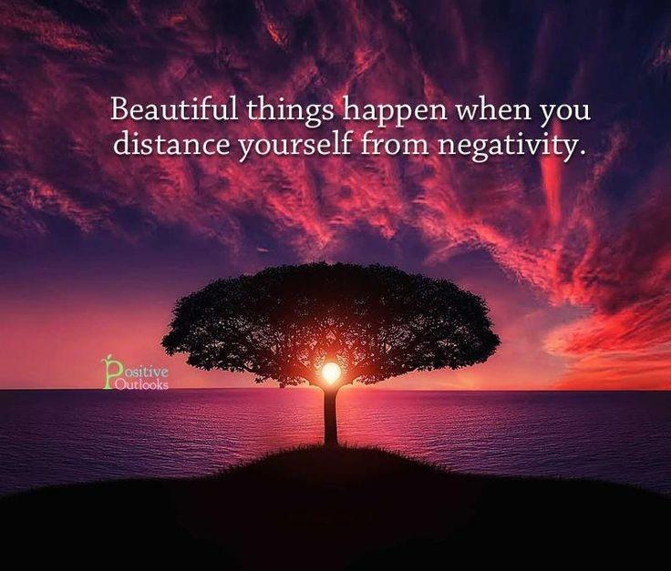 Beautiful things happen when you distance yourself from negativity Picture Quote #1