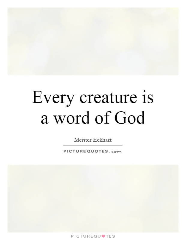 Every creature is a word of God Picture Quote #1