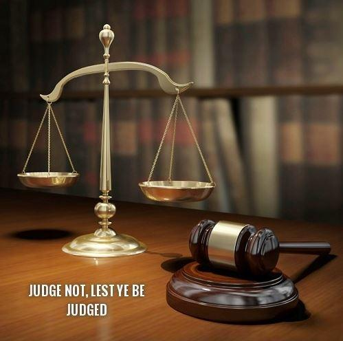Judge not, lest ye be judged Picture Quote #1