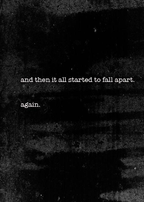 And then it started to fall apart. again Picture Quote #1