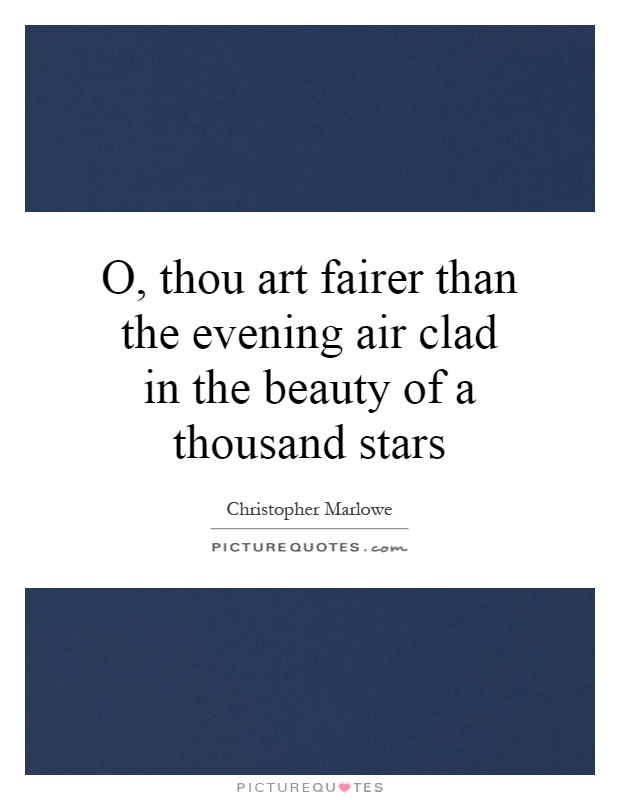 O, thou art fairer than the evening air clad in the beauty of a thousand stars Picture Quote #1