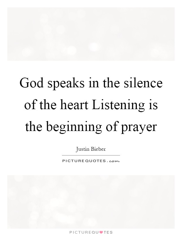 God speaks in the silence of the heart Listening is the beginning of prayer Picture Quote #1