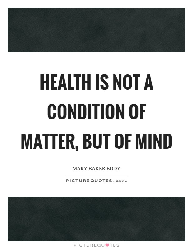 Health is not a condition of matter, but of Mind Picture Quote #1