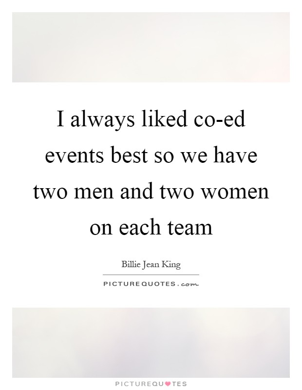 I always liked co-ed events best so we have two men and two women on each team Picture Quote #1