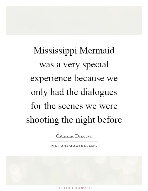 Mississippi Mermaid was a very special experience because we only had the dialogues for the scenes we were shooting the night before Picture Quote #1
