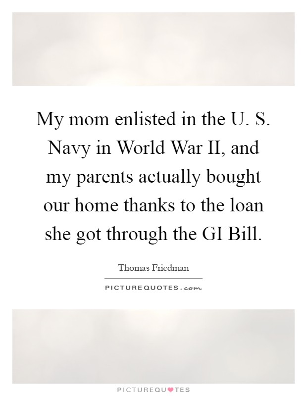 My mom enlisted in the U. S. Navy in World War II, and my ...