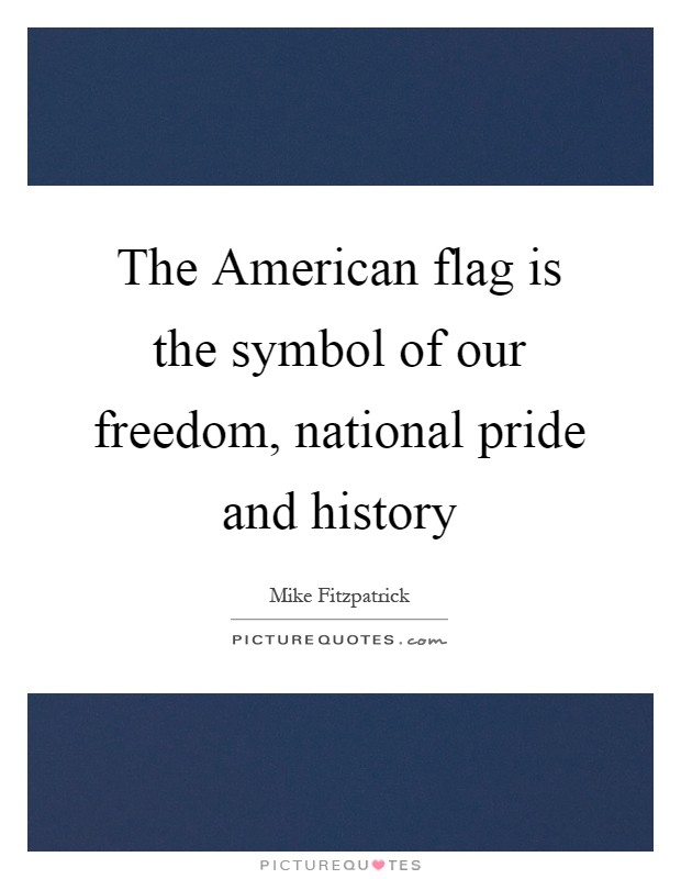 Mike fitzpatrick quotes sayings 15 quotations for The american flag history