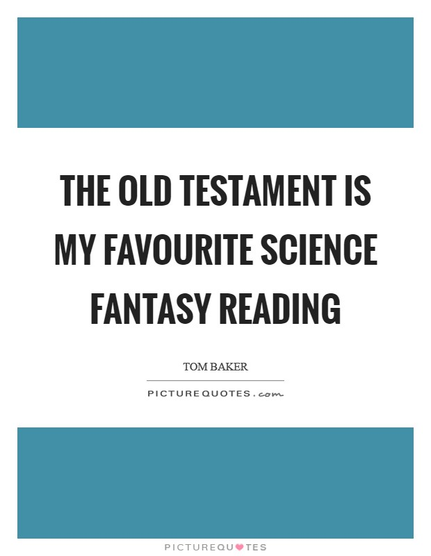 The Old Testament is my favourite science fantasy reading Picture Quote #1