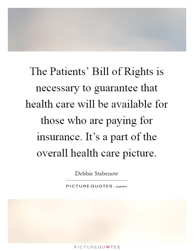 caring for patient rights Patient's bill of rights adopted from the american hospital association 1 the  patient has the right to considerate and respectful care this includes the right to .
