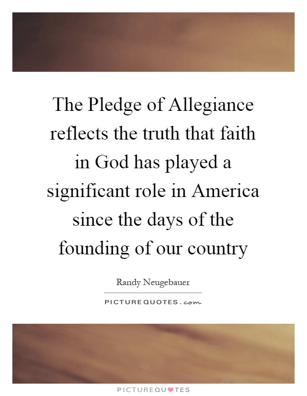 god in the pledge of allegiance essays The pledge of allegiance to the flag—i pledge allegiance to the flag of the united states also began including the words under god in the pledge of allegiance.