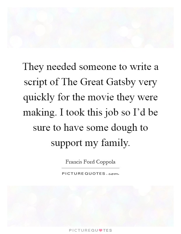 Quotes From The Great Gatsby Extraordinary They Needed Someone To Write A Script Of The Great Gatsby Very