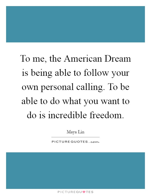 how to pursue the american dream American dream quotes from brainyquote, an extensive collection of quotations by famous authors, celebrities, and newsmakers.