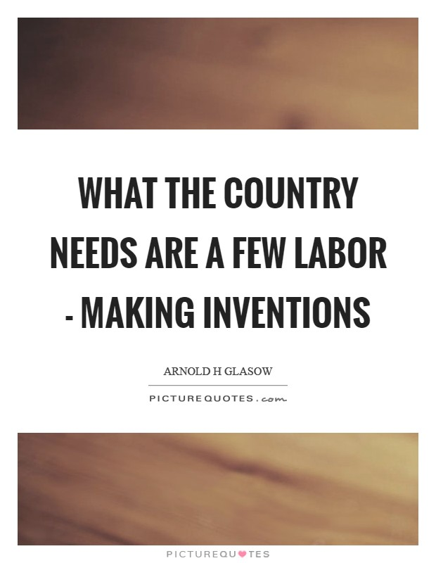 What the country needs are a few labor - making inventions Picture Quote #1
