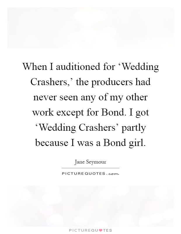 When I Auditioned For Wedding Crashers The Producers Picture Quotes
