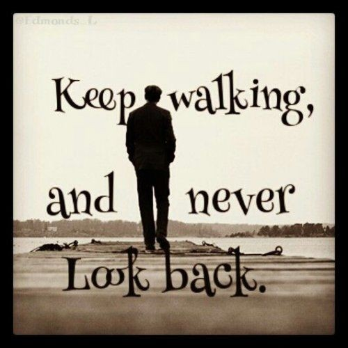 Quote About Never Looking Back 2 Picture Quote #1