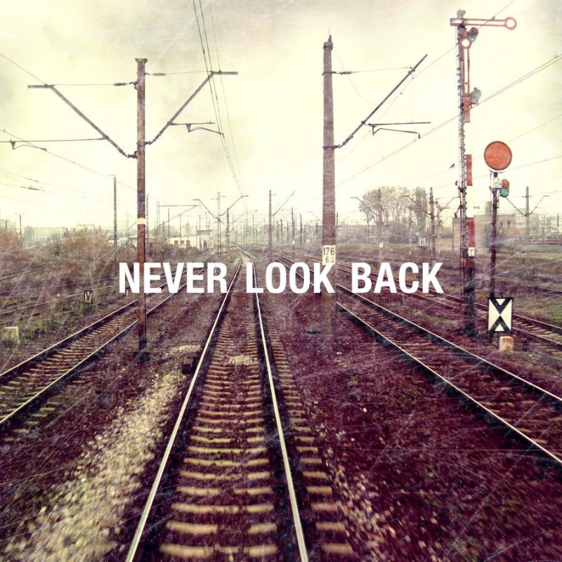 Quote About Never Looking Back 4 Picture Quote #1